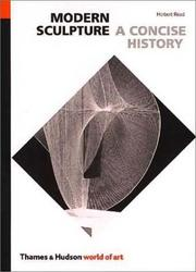 A concise history of modern sculpture by Read, Herbert Edward Sir