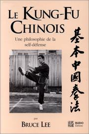 Cover of: Le kung fu chinois: une philosophie de la self-défense