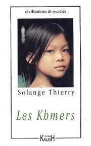 Les Khmers by Solange Thierry