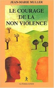 Cover of: Le courage de la non-violence