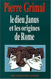 Cover of: Le dieu Janus et les origines de Rome by Grimal, Pierre