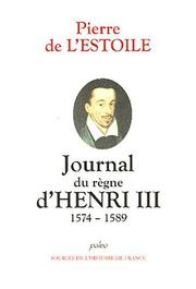 Cover of: Journal du règne d'Henri III, 1574-1589