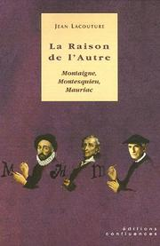 Cover of: La raison de l'autre, montaigne, montesquieu, mauriac