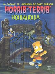 Cover of: La cabane de l'horreur de Bart Simpson: Horrib'-Terrib' houlahoula