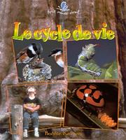 Cover of: Le Cycle De Vie (Petit Monde Vivant)