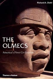 The Olmecs: America's First Civilization (Ancient Peoples and Places)