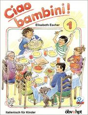 Cover of: Ciao bambini!, Bd.1, Lehrbuch