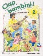 Cover of: Ciao bambini!, Bd.2, Lehrbuch