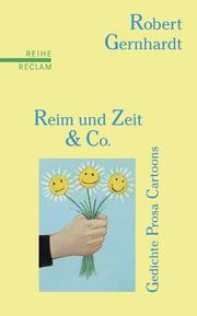 Cover of: Reim und Zeit und Co. Gedichte, Prosa, Cartoons