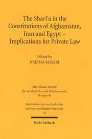 Shari'a in the Constitutions of Afghanistan, Iran And Egypt: Implications for Private Law