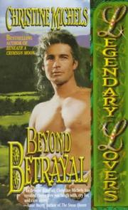 Cover of: Beyond Betrayal (Legendary Lovers) by Christine Michels
