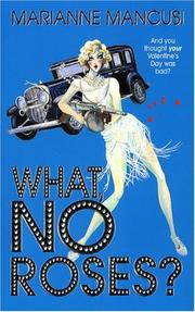 Cover of: What, No Roses? | Marianne Mancusi