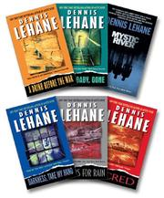 Cover of: Lehane Fiction Collection Six-Book Set (A Drink Before the War; Darkness, Take My Hand; Sacred; Gone, Baby, Gone; Prayers for Rain; Mystic River)