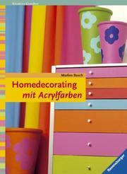 Cover of: Homedecorating mit Acrylfarben