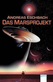 Cover of: Das Marsprojekt by Andreas Eschbach