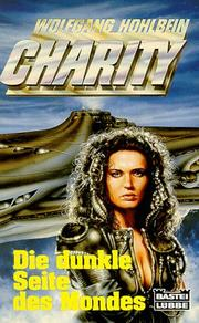Cover of: Charity 10. Die dunkle Seite des Mondes. Science Fiction Roman