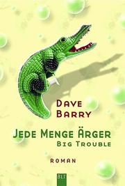 Cover of: Jede Menge Ärger. Big Trouble