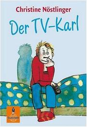 Cover of: Der TV-Karl by Christine Nöstlinger, Jutta Bauer