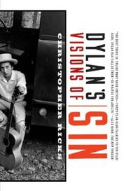 Dylan's visions of sin by Christopher B. Ricks, Christopher Ricks