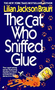 Cover of: The Cat Who Sniffed Glue | Lilian Jackson Braun