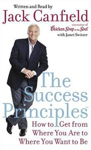 Cover of: The Success Principles(TM): How to Get from Where You Are to Where You Want to Be