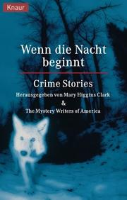Cover of: Wenn die Nacht beginnt. Crime Stories | Mary Higgins Clark