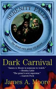Cover of: Dark Carnival (Serenity Falls, Book 3) | James A. Moore