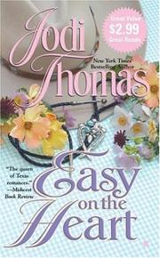Cover of: Easy On The Heart | Jodi Thomas