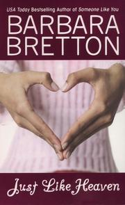 Cover of: Just Like Heaven | Barbara Bretton