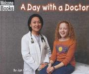Cover of: A Day With a Doctor (Welcome Books: Hard Work) | Jan Kottke