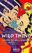 Cover of: Wild Thing. Sex- Tips for Boys and Girls