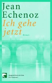 Cover of: Ich gehe jetzt