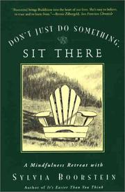 Cover of: Don't just do something, sit there: a mindfulness retreat with Sylvia Boorstein.