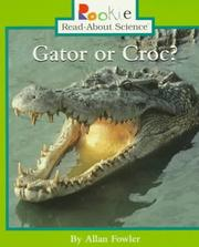 Cover of: Gator or Croc? (Rookie Read-About Science) | Allan Fowler