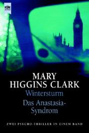 Cover of: Wintersturm / Das Anastasia- Syndrom. Zwei Psychothriller in einem Band | Mary Higgins Clark
