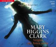 Cover of: Vergiß die Toten nicht. 5 CDs | Mary Higgins Clark