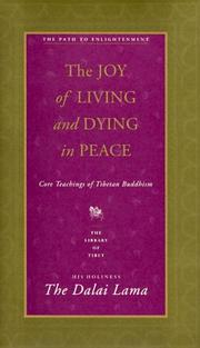 Cover of: The Joy of Living and Dying in Peace: Core Teachings of Tibetan Buddhism (Library of Tibet Series , Vol 3)