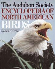 Cover of: The Audubon Society encyclopedia of North American birds