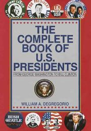 The complete book of U.S. presidents by William A. DeGregorio