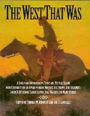 Cover of: The West That Was: A Lively and Authoritive Story and Picture Album