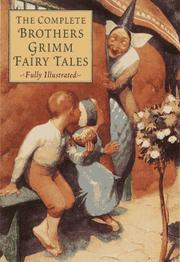 Cover of: The complete Brothers Grimm fairy tales