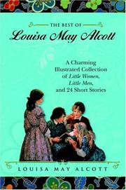 Cover of: The Best of Louisa May Alcott: A Charming Illustrated Collection of Little Women, Little Men, and 24 Short Stories