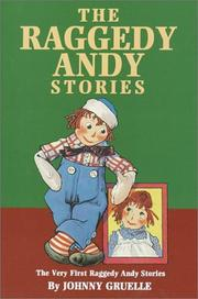 Cover of: The Raggedy Andy stories ; introducing the Little Rag Brother of Raggedy Ann