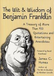 Cover of: The Wit & Wisdom of Benjamin Franklin: A Treasury of More Than 900 Quotations and Anecdotes
