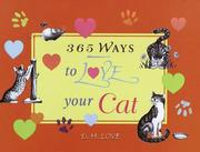 Cover of: 365 ways to love your cat | D. H. Love