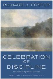 Cover of: Celebration of discipline | Richard J. Foster