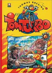 Cover of: Tom Turbo, Bd.19, Die plappernde Pizza