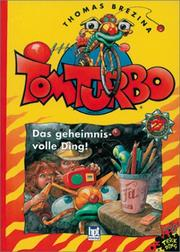Cover of: Tom Turbo, Bd.27, Das geheimnisvolle Ding