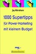 Cover of: Tausend Supertipps für Power- Marketing mit kleinem Budget