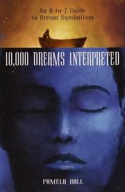 Cover of: 10,000 dreams interpreted | Pamela Ball